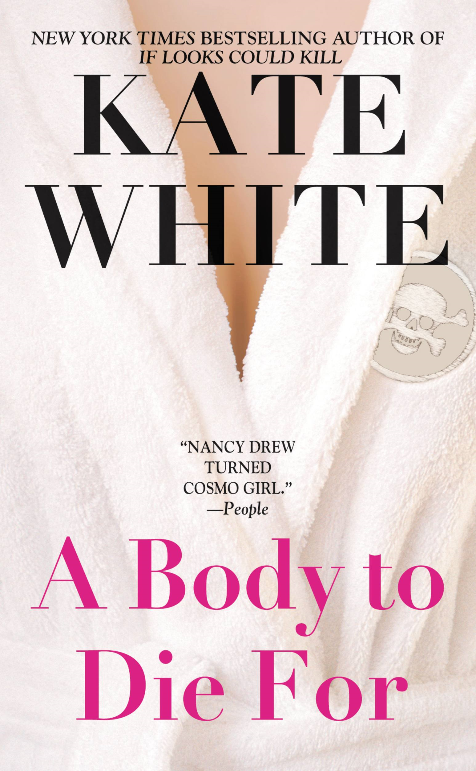 A Body to Die For By: Kate White