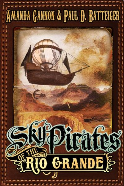 Sky Pirates of the Rio Grande