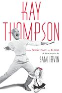 download Kay Thompson: From Funny Face to Eloise book