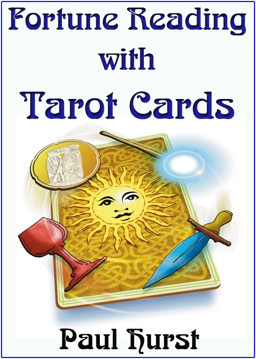 Fortune Reading with Tarot Cards By: Paul Hurst