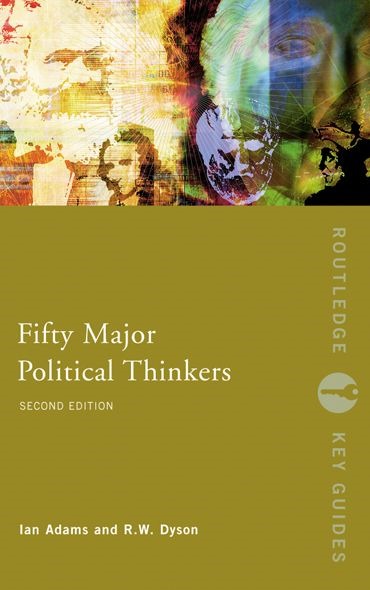 Fifty Major Political Thinkers By: Ian Adams,R.W. Dyson