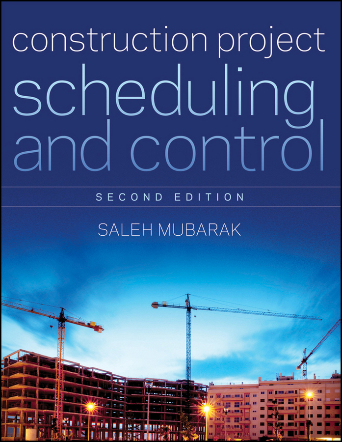 Construction Project Scheduling and Control By: Saleh A. Mubarak