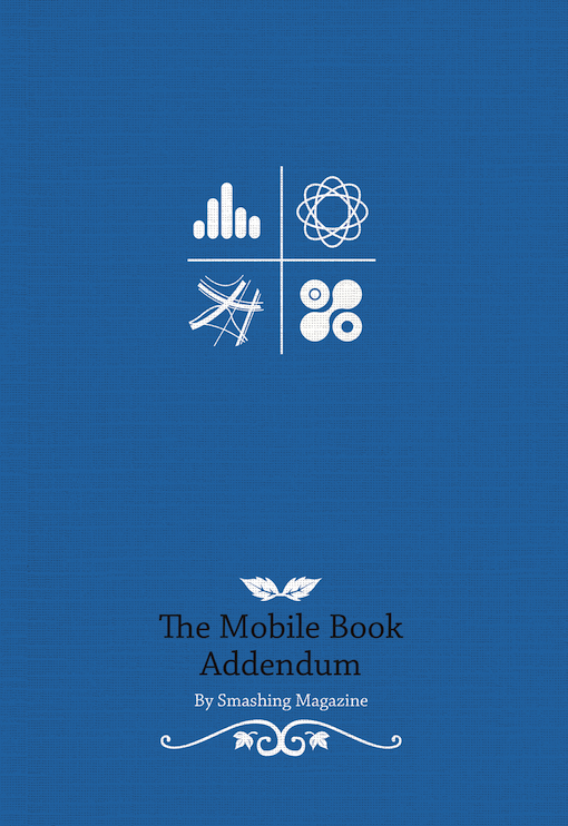 The Mobile Book Addendum By: Smashing Magazine