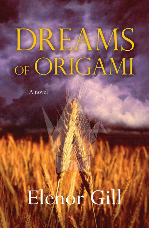 Dreams of Origami By: Elenor Gill