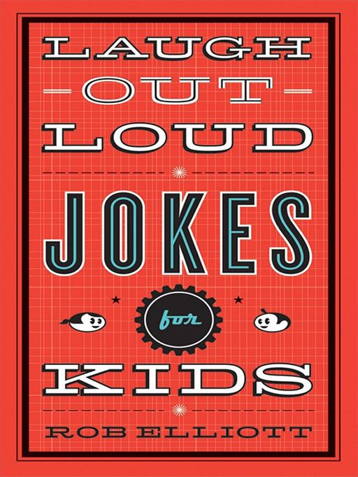 Laugh-Out-Loud Jokes for Kids By: Rob Elliott