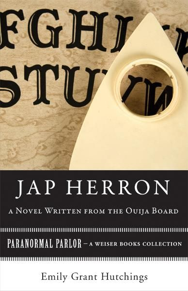Jap Herron, A Novel Written from the Ouija Board