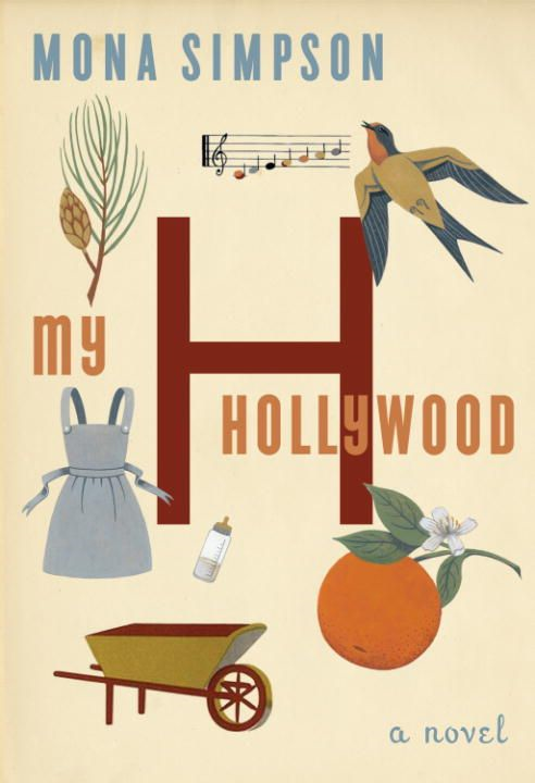 My Hollywood By: Mona Simpson
