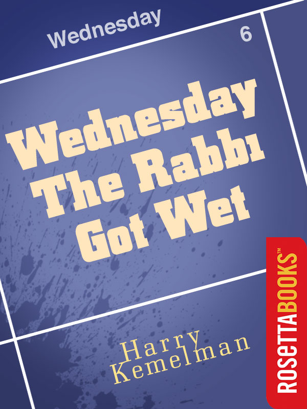 Wednesday the Rabbi Got Wet By: Harry Kemelman