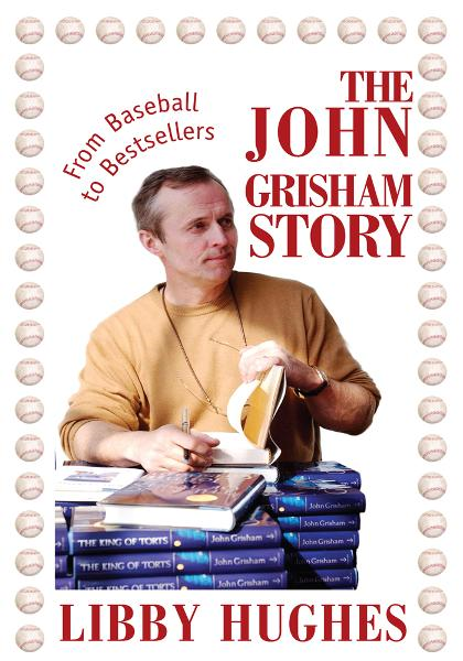The John Grisham Story By: Libby Hughes