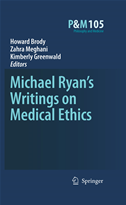 Michael Ryans Writings On Medical Ethics