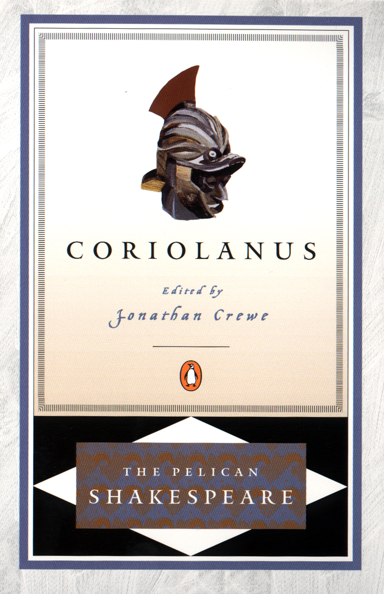 Coriolanus By: William Shakespeare