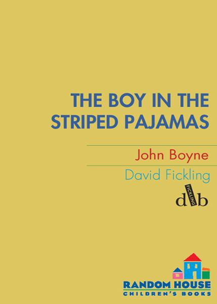 The Boy in the Striped Pajamas By: John Boyne