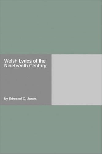 Welsh Lyrics Of The Nineteenth Century