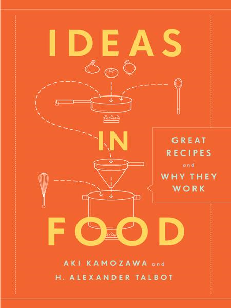 Ideas in Food By: Aki Kamozawa,Alexander H. Talbot