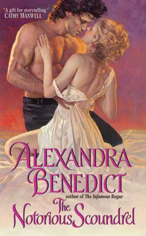 The Notorious Scoundrel By: Alexandra Benedict