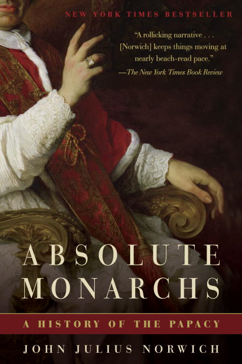 Absolute Monarchs By: John Julius Norwich