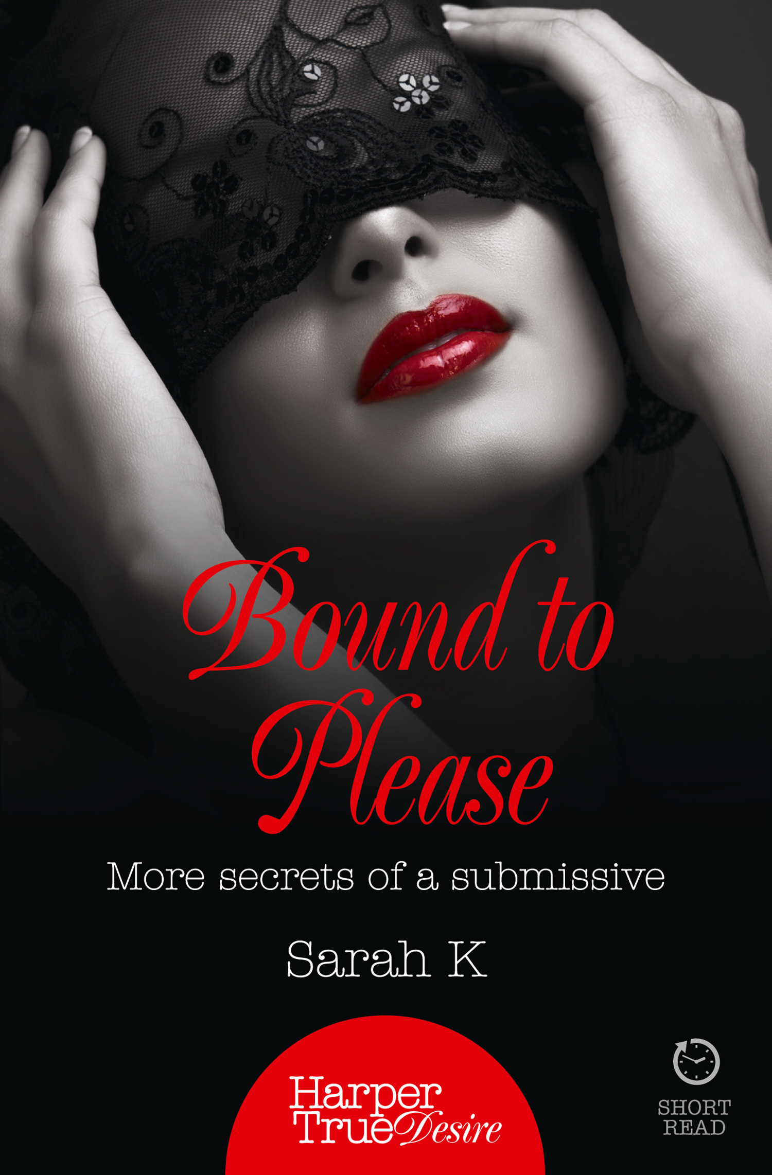 Bound to Please: More secrets from a submissive (HarperTrue Desire ? A Short Read)