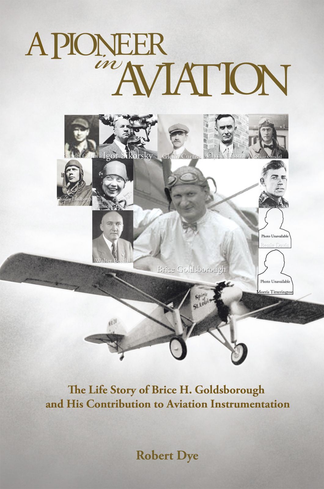 A Pioneer in Aviation By: Robert L. Dye