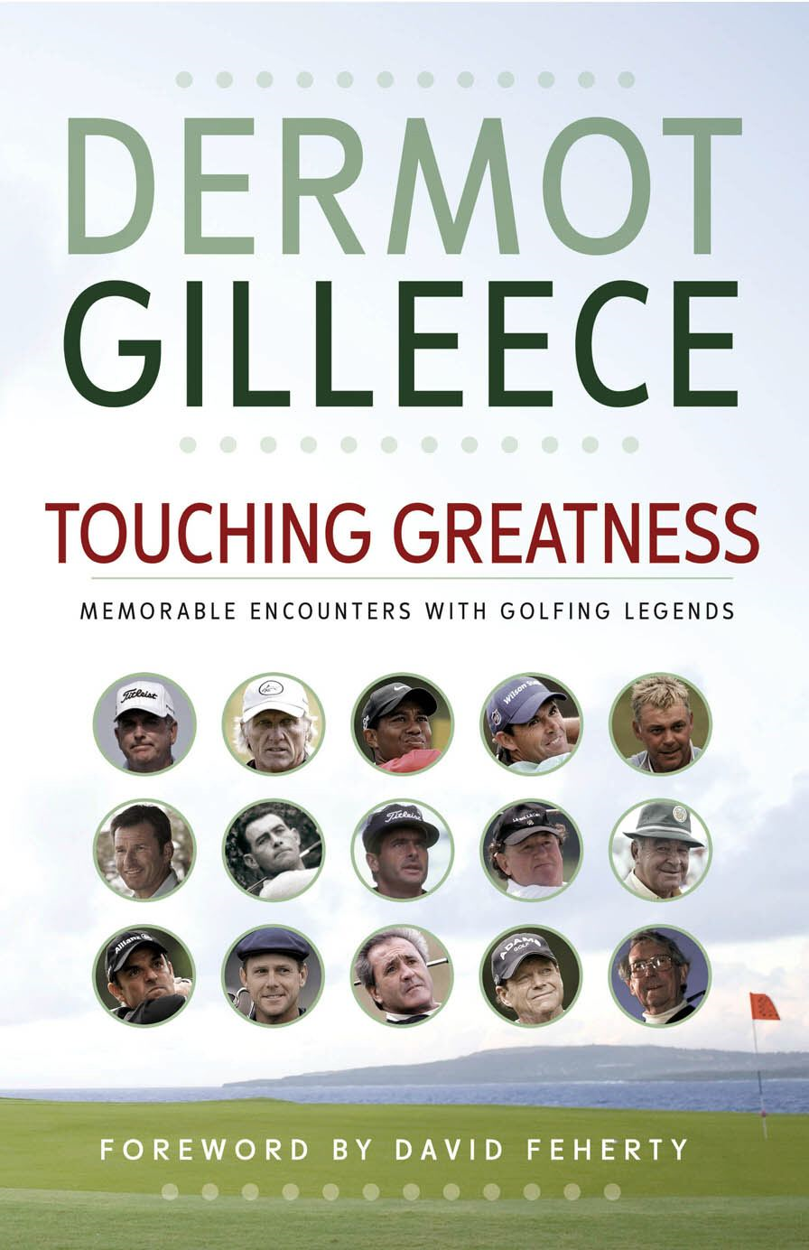 Touching Greatness Memorable Encounters with Golfing Legends