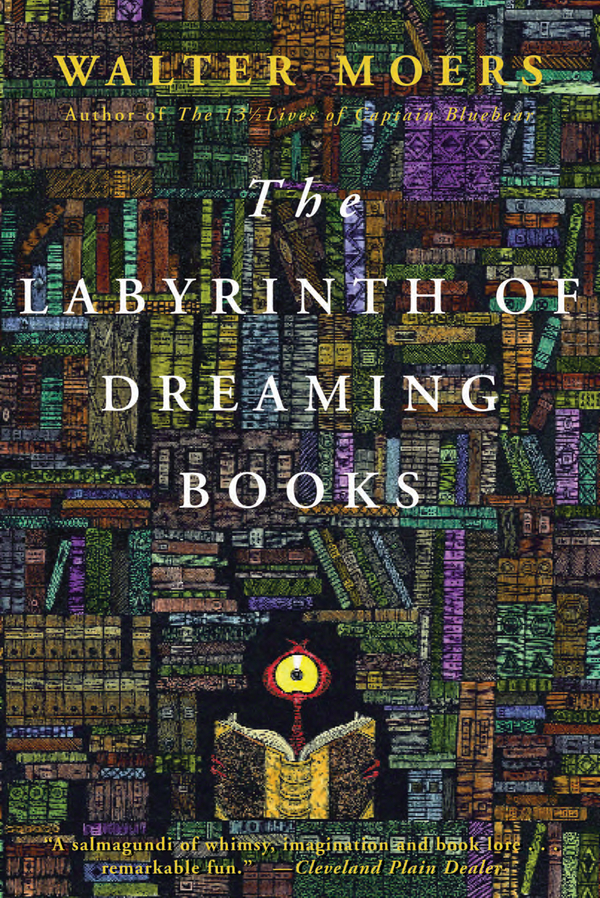 Labyrinth of Dreaming Books By: Walter Moers