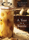 A Year In A Bottle: Preserving And Conserving Fruit And Vegetables Throughout The Year: