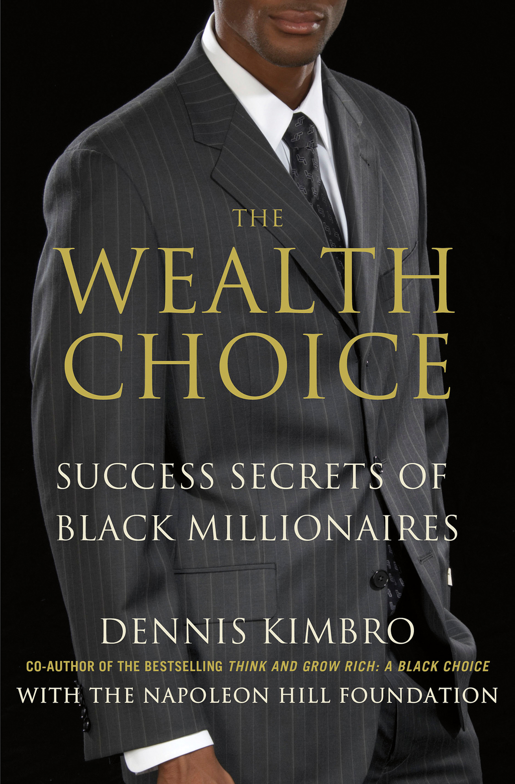 The Wealth Choice By: Dennis Kimbro