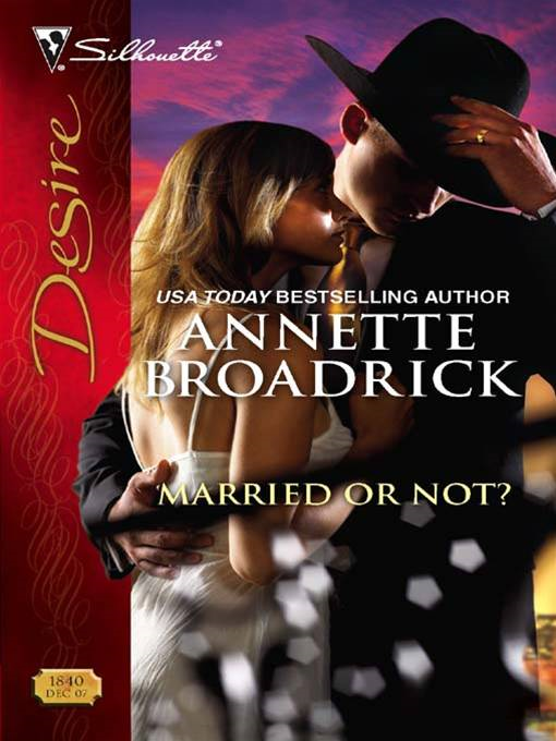 Married or Not? By: Annette Broadrick