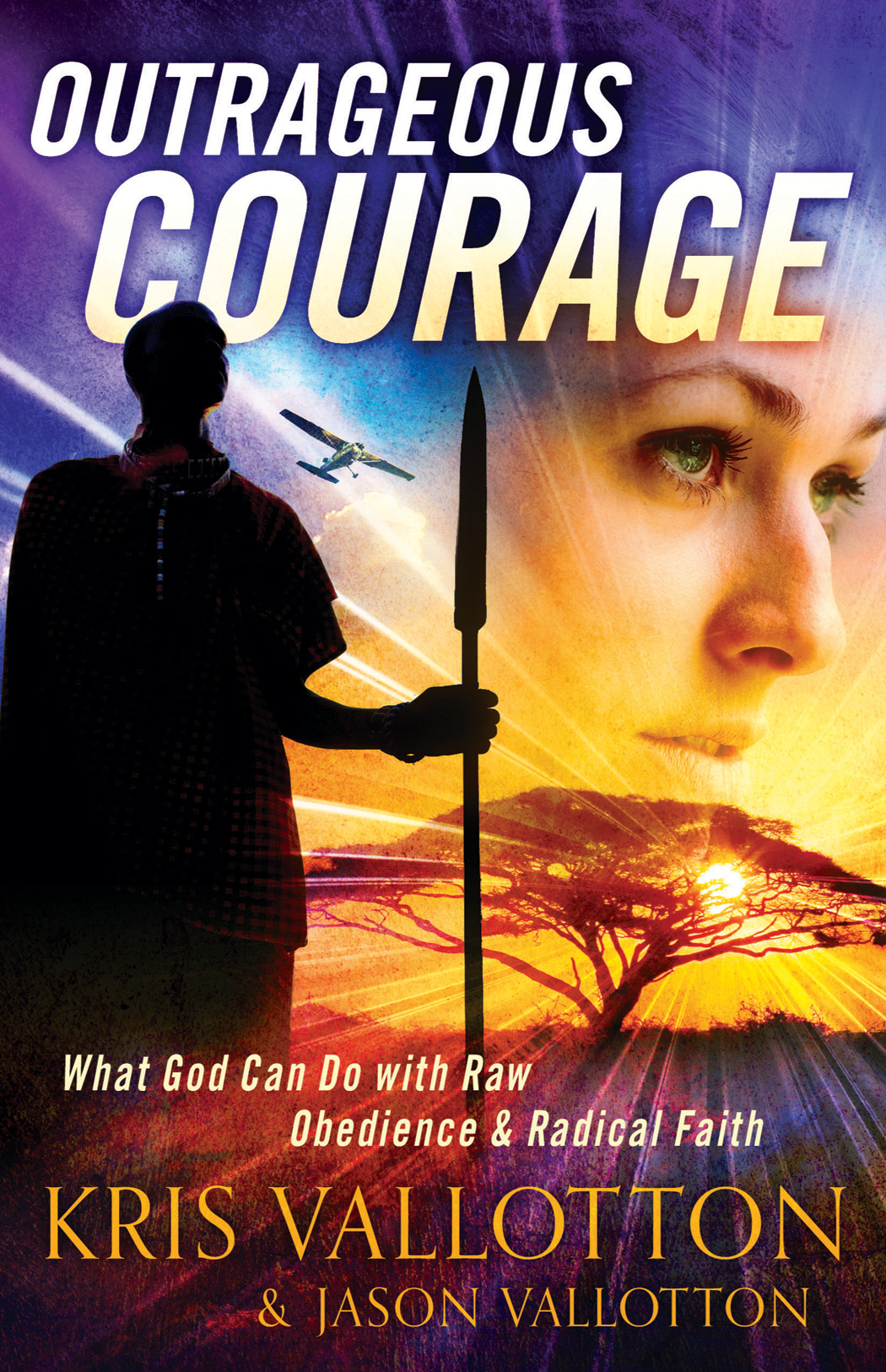 Outrageous Courage By: Jason Vallotton,Kris Vallotton