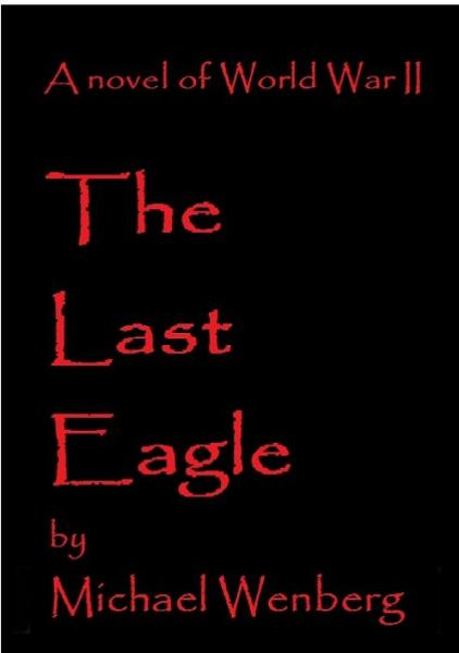 The Last Eagle By: Michael Wenberg
