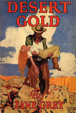 Desert Gold By: Zane Grey