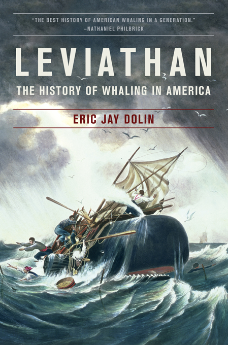 Leviathan: The History of Whaling in America By: Eric Jay Dolin