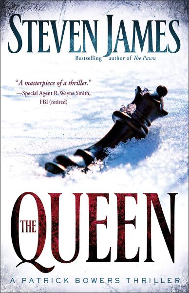 Queen, The: A Patrick Bowers Thriller By: Steven James
