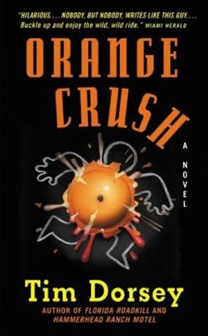 Orange Crush By: Tim Dorsey