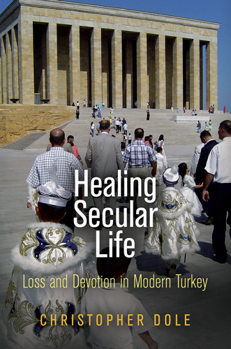 Healing Secular Life Loss and Devotion in Modern Turkey
