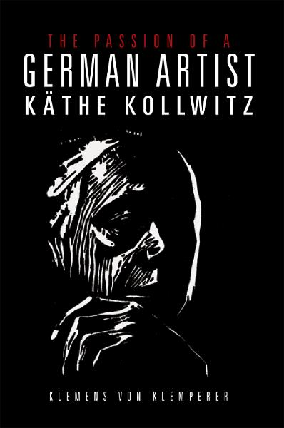 The Passion of a German Artist    By: Käthe Kollwitz