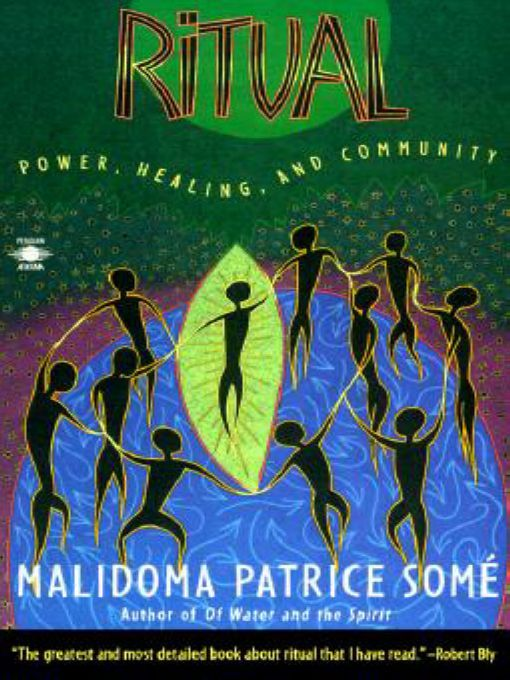 Ritual: Power, Healing and Community By: Malidoma Patrice Some