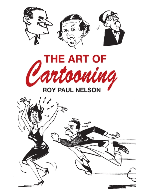 The Art of Cartooning By: Roy Nelson