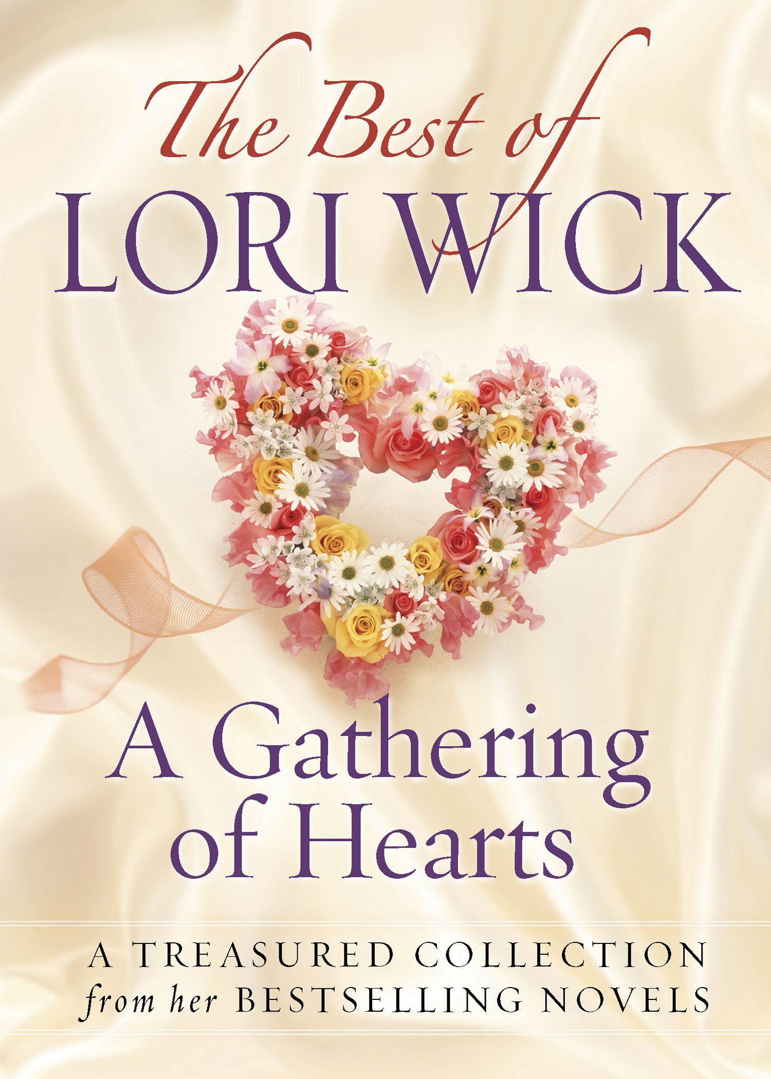 Best of Lori Wick…A Gathering of Hearts