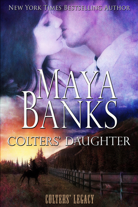 Colters' Daughter By: Maya Banks