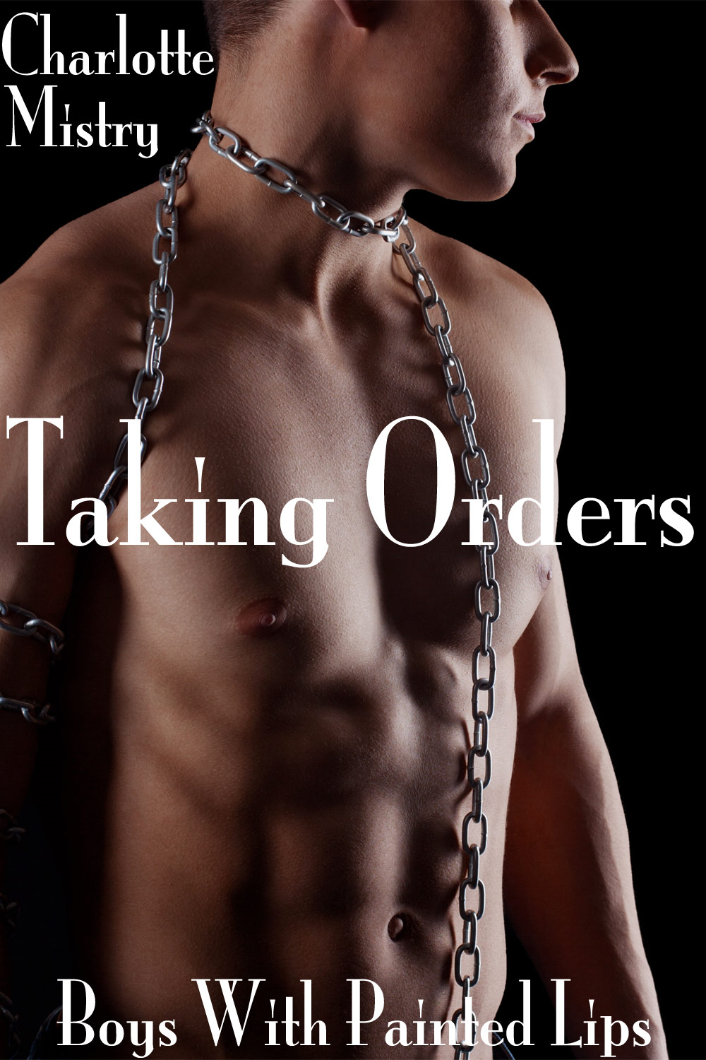 Taking Orders: Boys With Painted Lips, Part 2 (A Gay BDSM Erotic Romance)