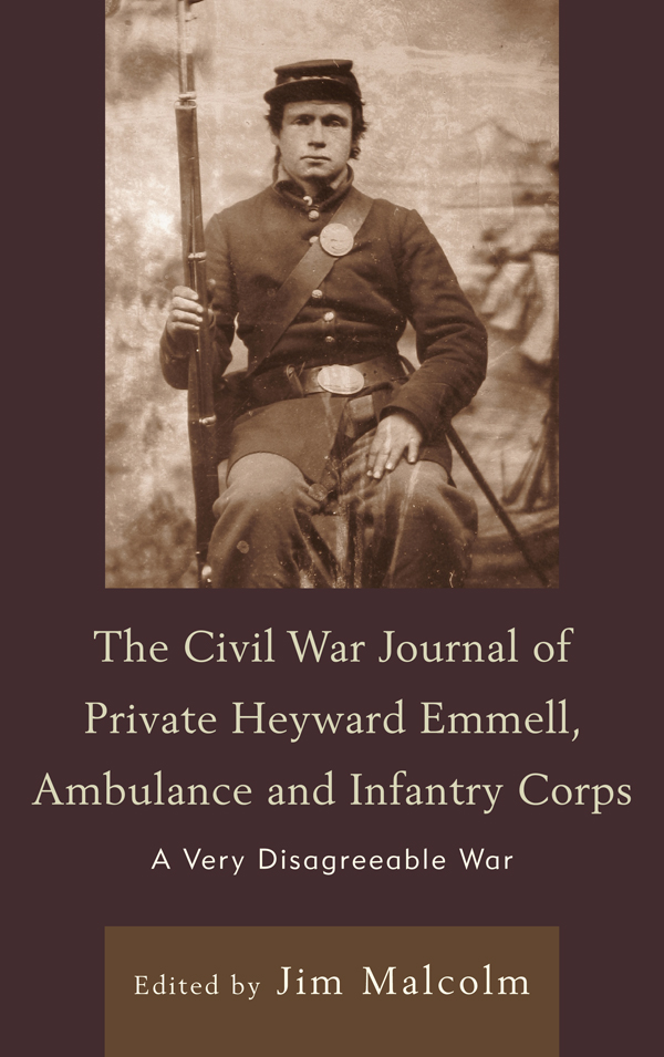 The Civil War Journal of Private Heyward Emmell, Ambulance and Infantry Corps