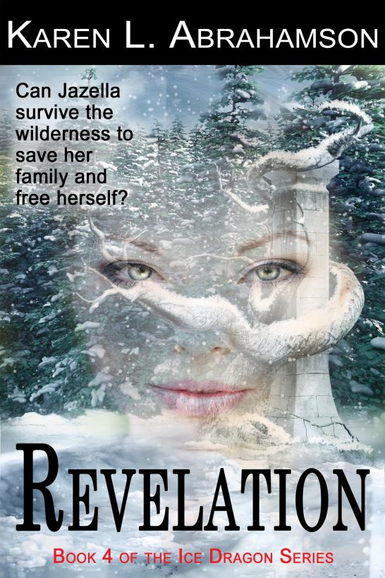 Revelation: Book 4 in the Ice Dragon Series By: Karen L. Abrahamson