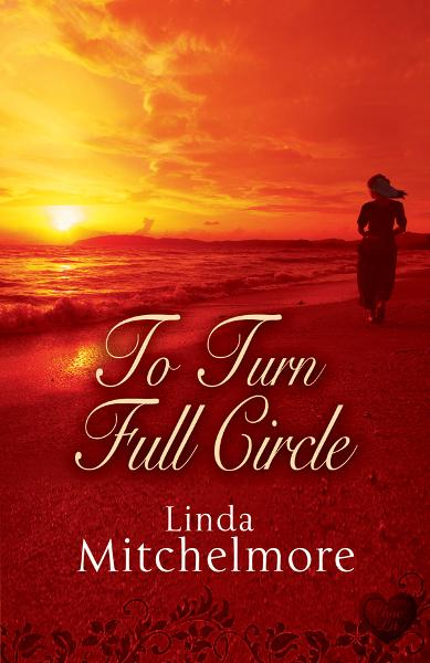 To Turn Full Circle By: Linda Mitchelmore