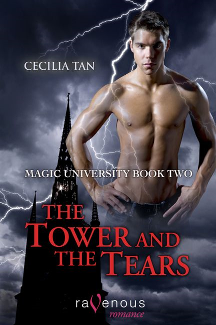 Cecilia Tan - Magic University Book Two: The Tower And The Tears