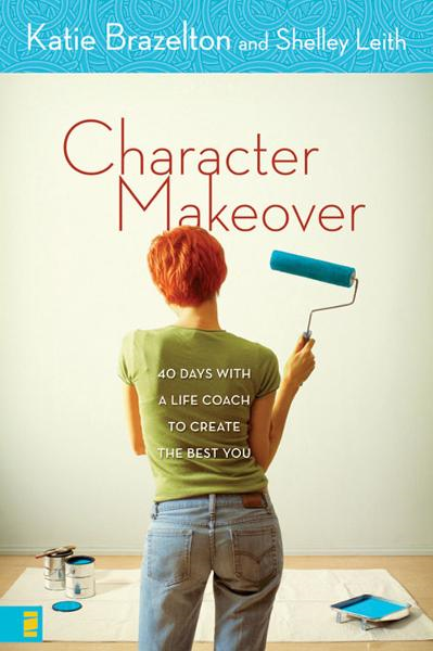 Character Makeover By: Katherine   Brazelton,Shelley   Leith