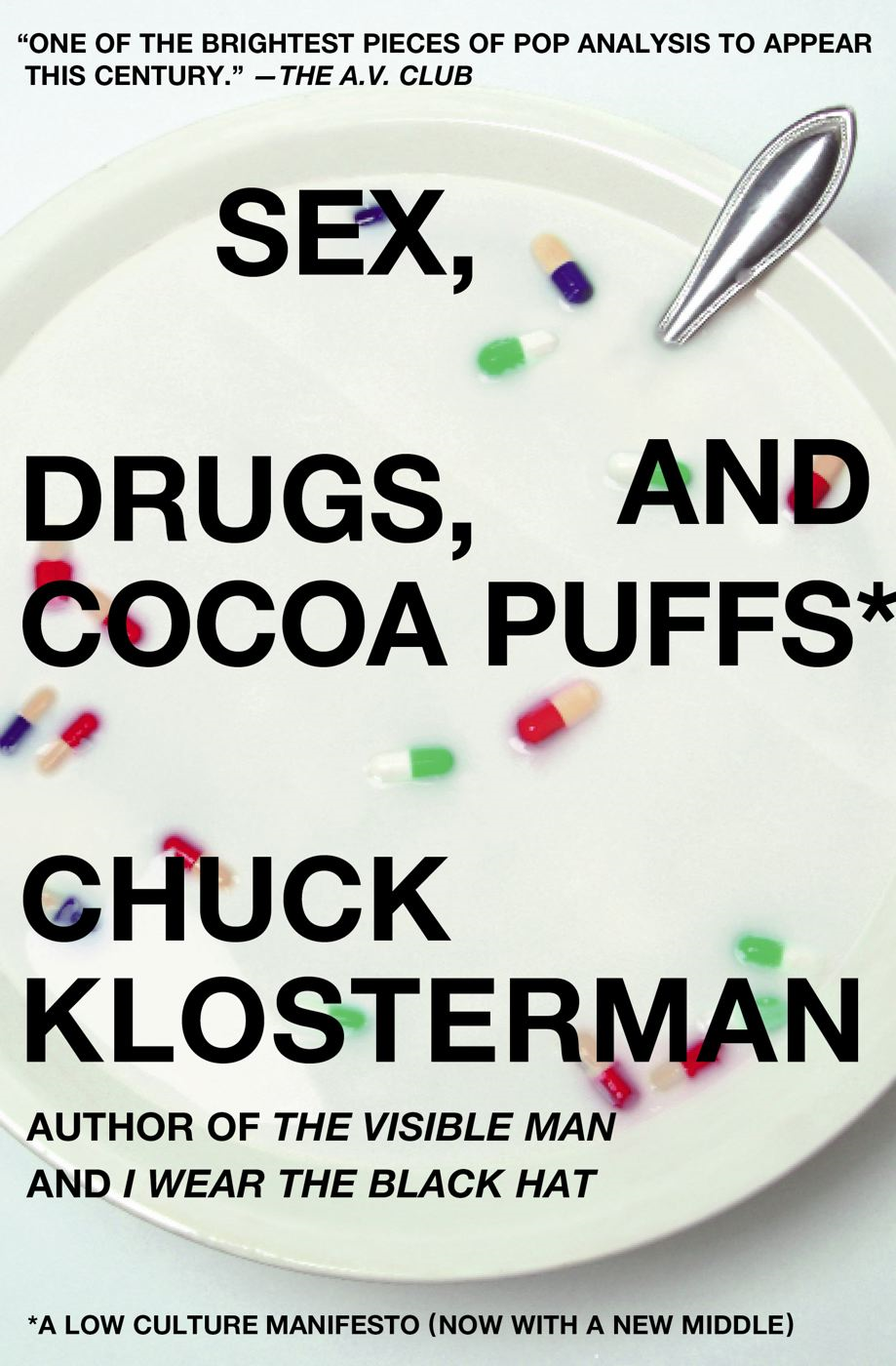 Sex, Drugs, and Cocoa Puffs By: Chuck Klosterman