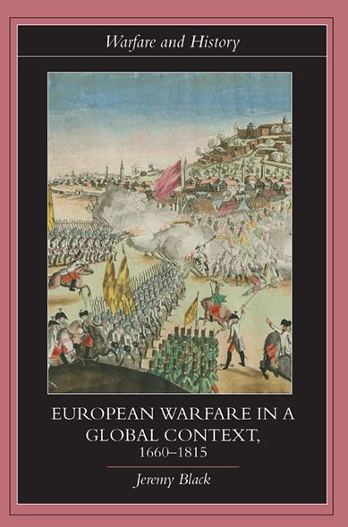European Warfare in a Global Context, 1660-1815