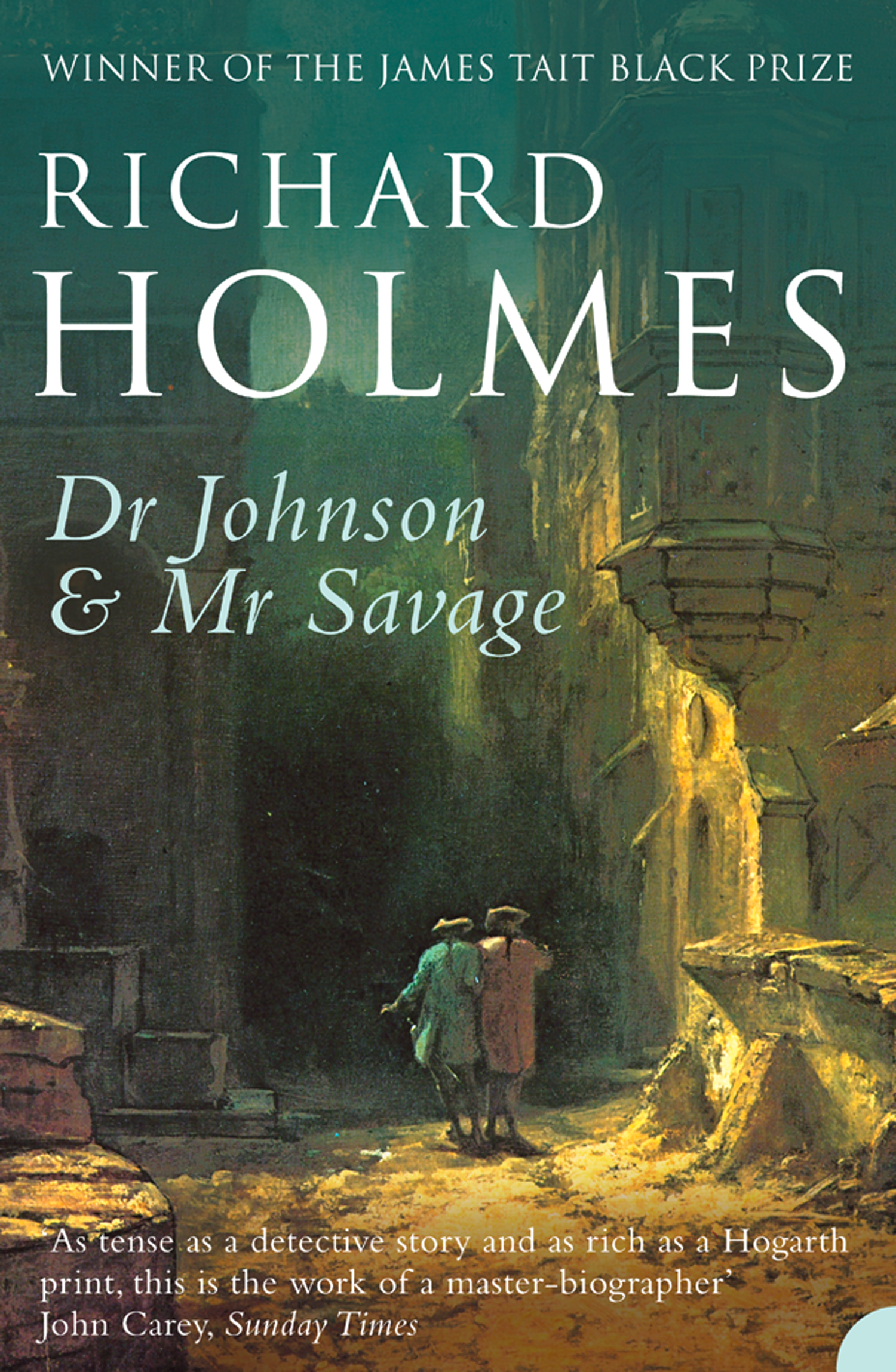Dr Johnson and Mr Savage By: Richard Holmes