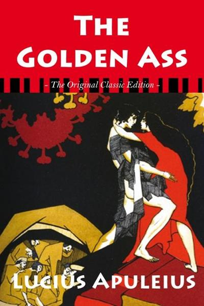 The Golden Ass - The Original Classic Edition
