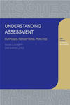 Understanding Assessment: Purposes, Perceptions, Practice: